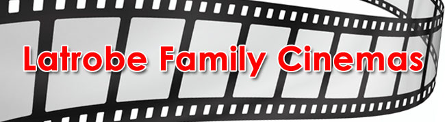 Latrobe Family Cinemas