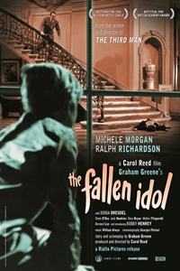 The Fallen Idol (1948) (NR)Release Date: May 27, 2016. Cast: Ralph  Richardson, Michèle Morgan, Sonia Dresdel, Bobby Henrey, Denis O'Dea  Director: Carol Reed