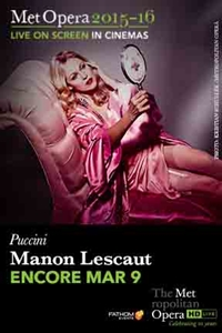 The Metropolitan Opera: Manon Lescaut (Encore)
