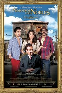 We Are the Nobles (Nosotros los Nobles) Poster