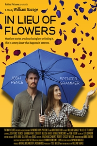 In Lieu of Flowers (NR)Release Date: April 28, 2013. Cast: Josh Pence,  Spencer Grammer, Nathan Corddry, Bonnie Swencionis, Tom Bloom