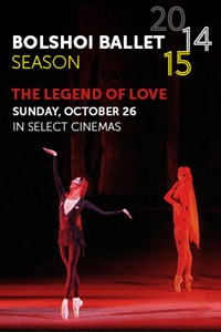 Bolshoi Ballet: The Legend of Love