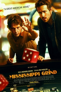 MISSISSIPPI GRIND doesn't insult your intelligence about gambling…