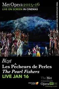 The Metropolitan Opera: Les Pêcheurs de Perles