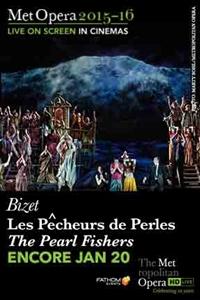 The Metropolitan Opera: Les P�cheurs de Perles (Encore)