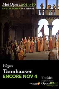 The Metropolitan Opera: Tannh�user (Encore)
