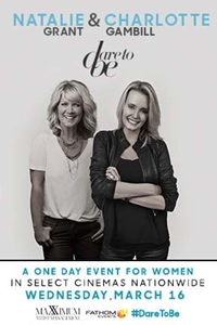 Dare to Be: Natalie Grant & Charlotte Gambill