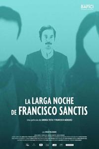 The Long Night Of Francisco Sanctis La Larga Noche De NRRelease Date August 25 2017 Cast Diego Velazquez Laura Paredes