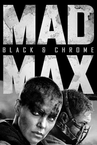 Poster of Mad Max Fury Road: Black & Chrome Edition
