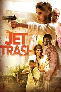 Jet Trash ()Release Date: April 27, 2018. Cast: Sofia Boutella, Robert  Sheehan, Craig Parkinson, Jasper Pääkkönen, Osy Ikhile
