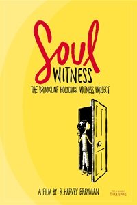 Poster for Soul Witness, The Brookline Holocaust Witness Project