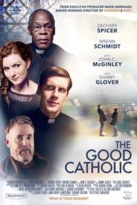 The Good Catholic (PG-13)Release Date: September 8, 2017. Cast: Zachary  Spicer, Wrenn Schmidt, Danny Glover, John C. McGinley, Alex Miro