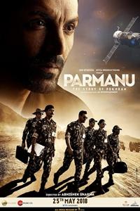 Parmanu: The Story of Pokhran (NR)Release Date: May 25, 2018. Cast: John  Abraham, Diana Penty, Boman Irani Director: Abhishek Sharma