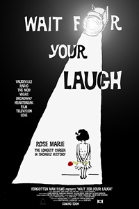 Wait For Your Laugh Release Date November 3 2017 Cast Rose Marie Dick Van Dyke Tim Conway Dan Harmon Alan Hecht Director Jason Wise