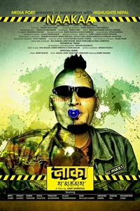 Naakaa ()Release Date: March 1, 2018. Cast: Bipin Karki, Thinley Lhamo,  Robin Tamang Director: Amit Shrestha Writer: Amit Shrestha