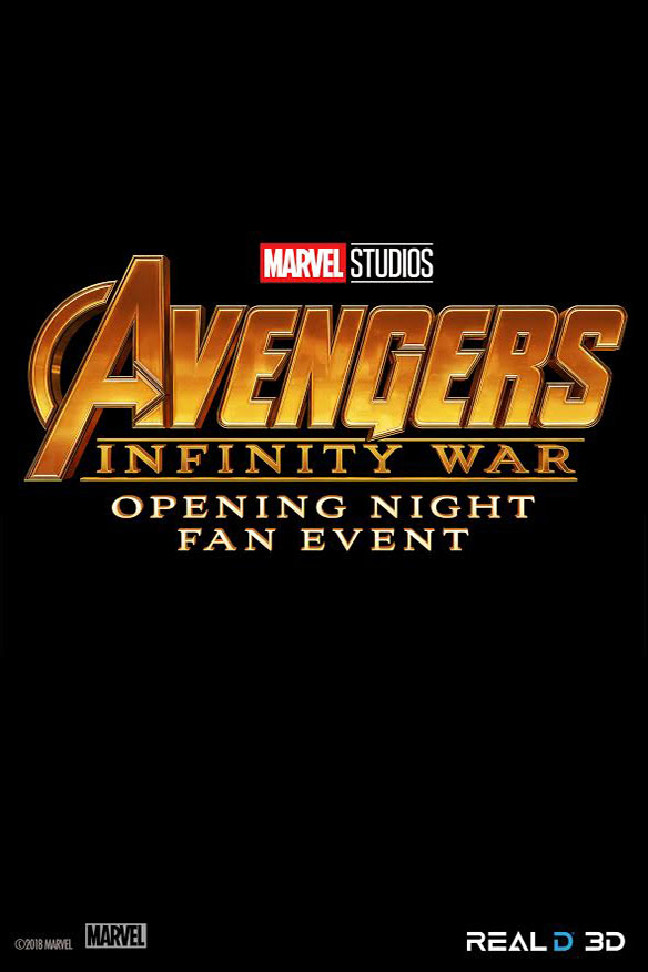 Poster for Opening Night Fan Event - Avengers: Infinity War in RealD 3D