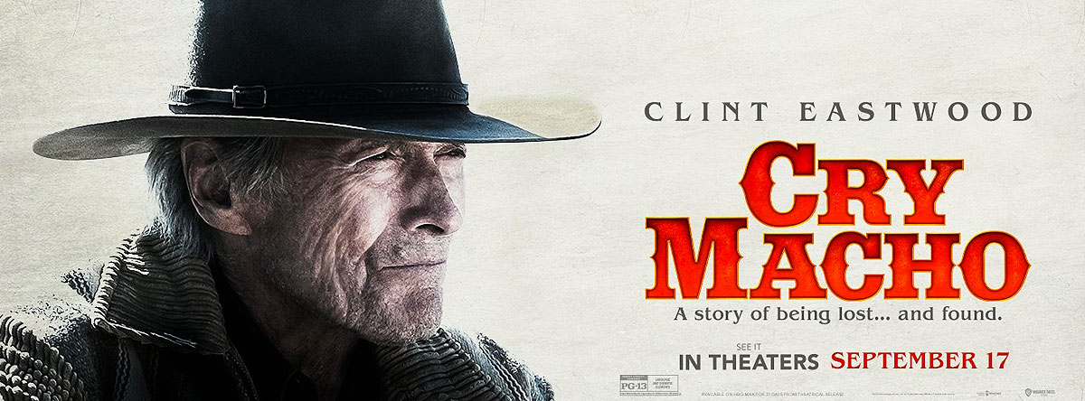 Slider Image for Cry Macho staring Clint Eastwood.  A story of being lost... and found.  See it in Theaters September 17th.