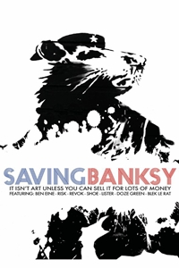 ca1a7a43c660 Saving Banksy ()Release Date  January 13, 2017. Cast  Banksy, London Breed,  Michael Cuffe, Ben Eine Director  Colin M. Day Writer  Éva Boros