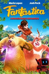69bcb48f8e10 Fantastica  A Boonie Bears Adventure (NR)Release Date  June 14