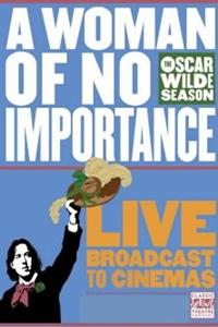 Oscar Wilde Season: A Woman of No Importance Poster