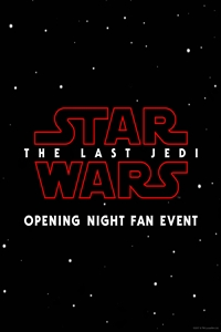 Poster for Opening Night Fan Event-Star Wars: The Last Jedi