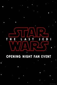 Opening Night Fan Event-Star Wars: The Last Jedi 3D Poster
