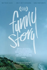 57f9b8338 Funny Story ()Release Date: May 24, 2019. Cast: Matthew Glave, Emily Bett  Rickards, Jana Winternitz, Nikki Limo, Lily Holleman