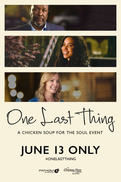 One Last Thing- A Chicken Soup for the Soul Event Poster