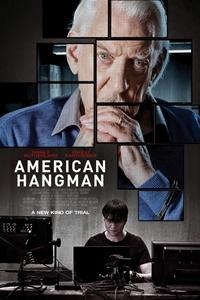 American Hangman ()Release Date  January 4, 2019. Cast  Donald Sutherland,  Vincent Kartheiser, Oliver Dennis, Paul Braunstein, Paul Amato 2a09ce7b9550
