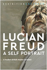 Exhibition On Screen: Lucian Freud : A Self Portrait Poster