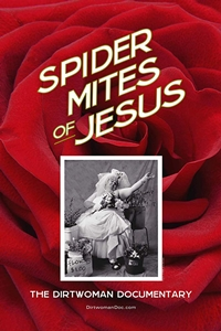 Poster for Spider Mites of Jesus: The Dirtwoman Documentary