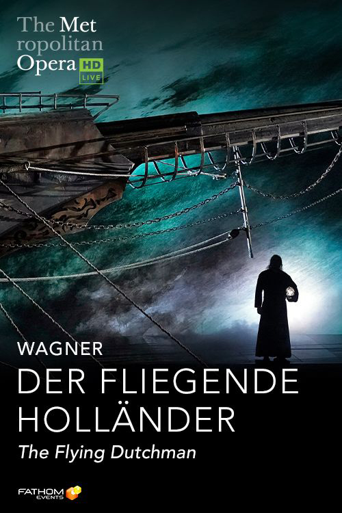 Poster of The Metropolitan Opera: Der Fliegende Holländer