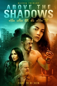 9e3f566fbf4d1 Above the Shadows ()Release Date: July 19, 2019. Cast: Megan Fox, Olivia  Thirlby, Alan Ritchson, Justine Cotsonas, Jim Gaffigan Director: Claudia  Myers