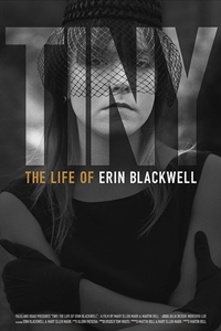 6a57c36144 Tiny: The Life of Erin Blackwell ()Release Date: July 19, 2019. Director:  Martin Bell Writer: Martin Bell, Mary Ellen Mark