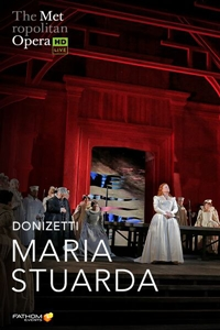 Poster of The Metropolitan Opera: Maria Stuarda ENCORE
