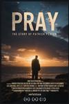 Pray: The Story of Patrick Peyton Poster