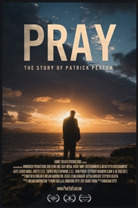Poster of Pray: The Story of Patrick Peyton