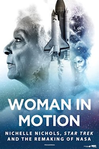 Poster of Woman in Motion: Nichelle Nichols, Star Trek and the Remaking of NASA