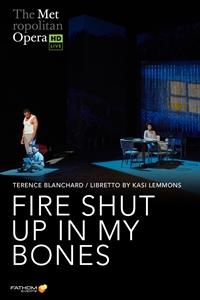 The Metropolitan Opera: Fire Shut Up In My Bones poster