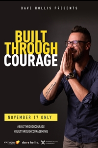 Dave Hollis: Built Through Courage poster